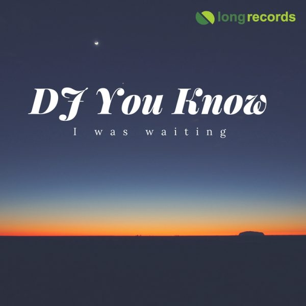 DJ You Know - was waiting